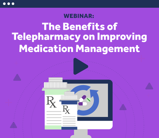 The Benefits of Telepharmacy on Improving Medication Management